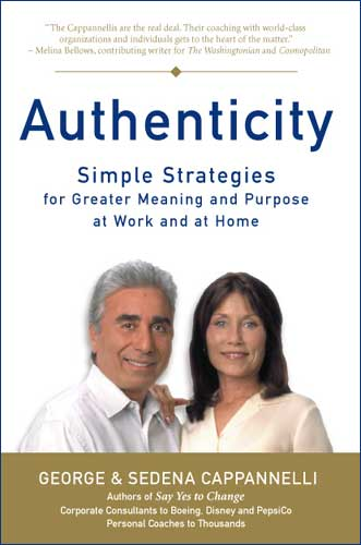 Authenticity, Simple Strategies for Greater Meaning and Purpose at Work and at Home
